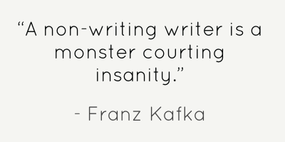 a-non-writing-writer-is-a-monster-courting-insanity